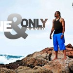 Watch Now — Navio Unveils His Brand Spanking New Music Video 'One and Only'