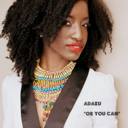 "New Adaku Video: ""Or You Can"""